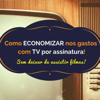 Reduza os gastos com TV a cabo sem deixar de assistir filmes.
